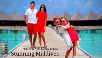 Photo of Tips to Successfully Plan Your Next Family Trip to Maldives